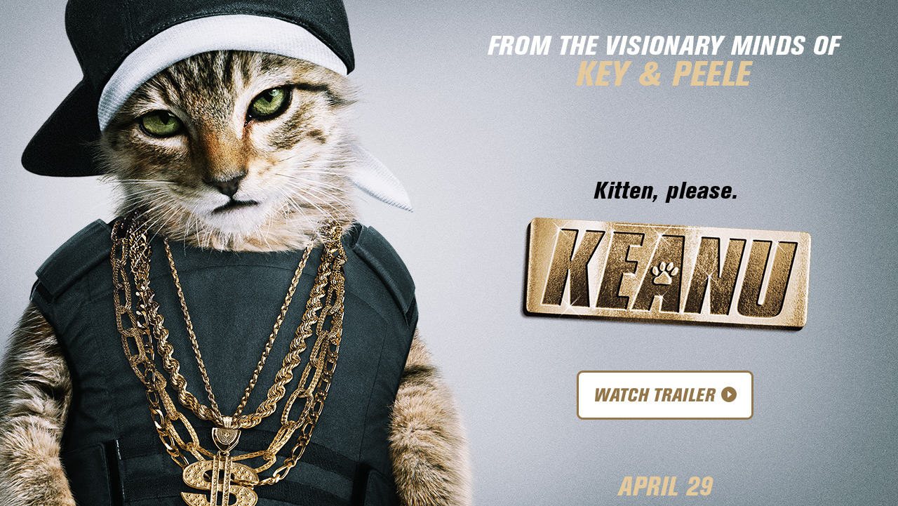SXSW 2016: Keanu Review by Ashley Menzel : We Live ...