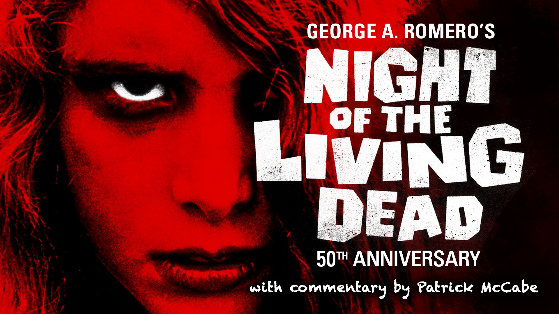 Night Of The Living Dead Blu Ray Commentary By Wle S Patrick Mccabe